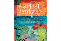 The Artist Unique - Inspiration and Techniques to Discover Your Creative Signature