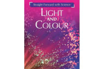 Straight Forward with Science - Light and Colour