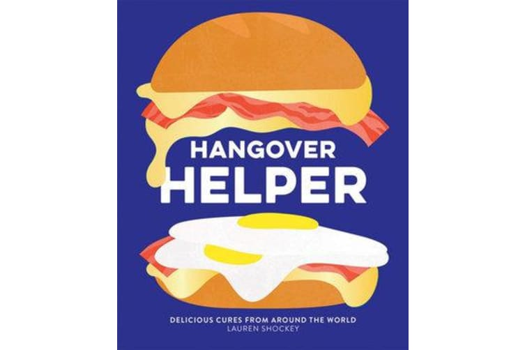 Hangover Helper - Delicious cures from around the world