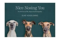 Nice Nosing You - For the Love of Life, Dogs and Photography