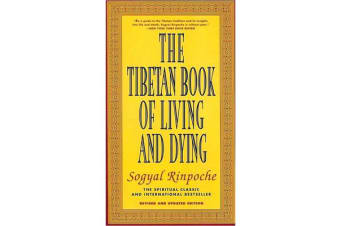 The Tibetan Book of Living and Dying - A New Spiritual Classic from One of the Foremost Interpreters of Tibetan Buddhism to the West