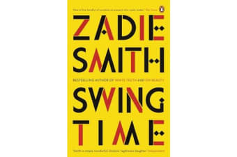 Swing Time - LONGLISTED for the Man Booker Prize 2017