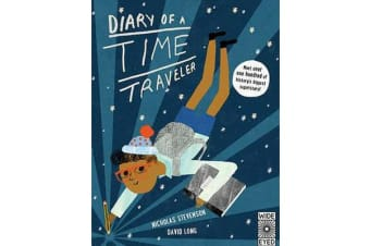 Diary of a Time Traveler - Travel the Globe and Meet History's Most Interesting Characters