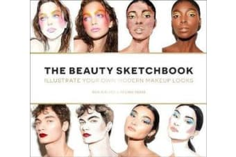 The Beauty Sketchbook (Guided Sketchbook) - Illustrate Your Own Modern Makeup Looks