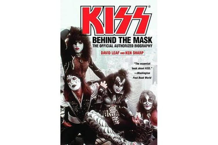 Kiss - Behind the Mask - Official Authorized Biogrphy