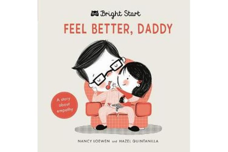 Bright Start - Feel Better Daddy - A story about empathy