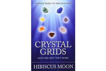 Crystal Grids - How and Why They Work