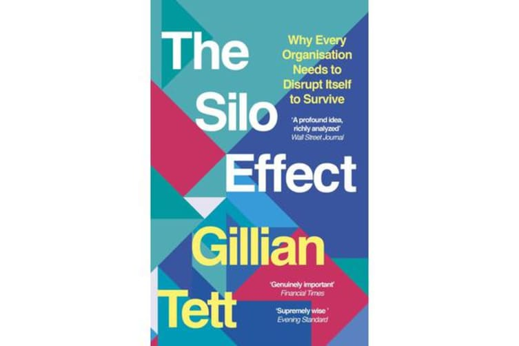 The Silo Effect - Why Every Organisation Needs to Disrupt Itself to Survive