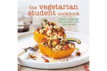 The Vegetarian Student Cookbook - Great Grub for the Hungry and the Broke