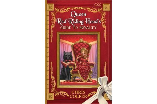 Image of The Land of Stories - Queen Red Riding Hood's Guide to Royalty