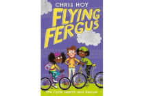 Flying Fergus 6: The Cycle Search and Rescue - by Olympic champion Sir Chris Hoy, written with award-winning author Joanna Nadin