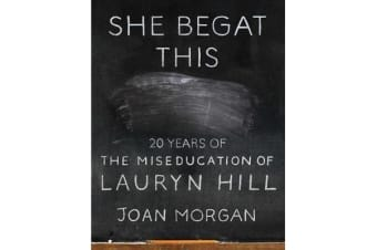 She Begat This - 20 Years of The Miseducation of Lauryn Hill