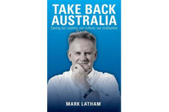 Take Back Australia - Saving our country, our culture, our civilisation