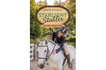 Saving Starlight - Starlight Stables (Book 4)