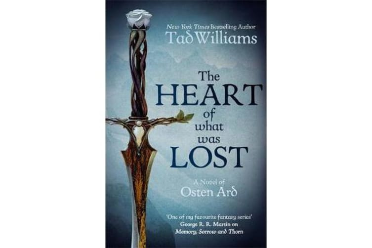 The Heart of What Was Lost - A Novel of Osten Ard
