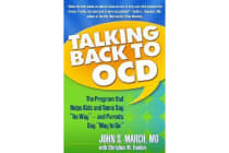 """Talking Back to OCD - The Program That Helps Kids and Teens Say """"No Way"""" - and Parents Say """"Way to Go"""""""