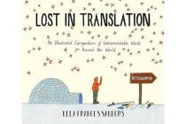 Lost in Translation - An Illustrated Compendium of Untranslatable Words