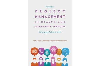 Project Management in Health and Community Services - Getting Good Ideas to Work