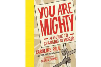 You Are Mighty - A Guide to Changing the World