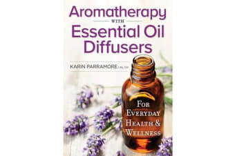 Aromatherapy With Essential Oil Diffusers 2018 - For Everyday Health & Wellness