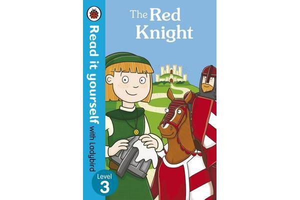 The Red Knight - Read it yourself with Ladybird - Level 3