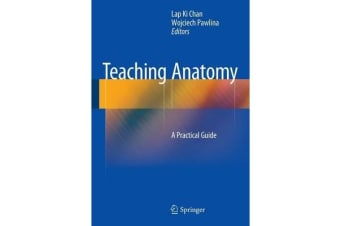 Teaching Anatomy - A Practical Guide
