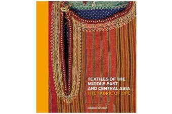 Textiles of the Middle East and Central Asia - The Fabric of Life