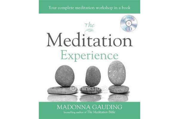 The Meditation Experience - Your Complete Meditation Workshop in a Book