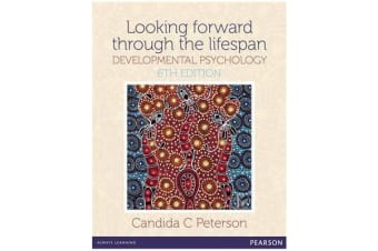 Looking Forward Through The Lifespan - Developmental Psychology