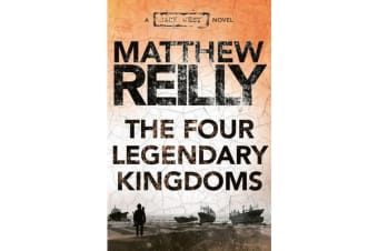 The Four Legendary Kingdoms - A Jack West Jr Novel 4