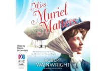 Miss Muriel Matters - The Spectacular Life of a Trailblazing Suffragist