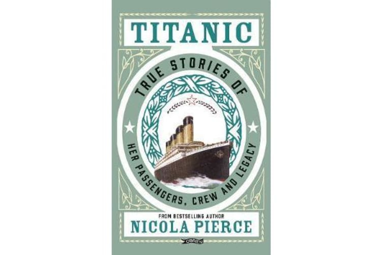 Titanic - True Stories of her Passengers, Crew and Legacy