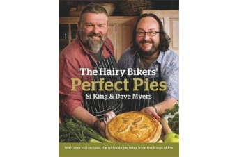 The Hairy Bikers' Perfect Pies - The Ultimate Pie Bible from the Kings of Pies