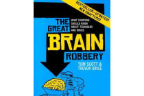 Great Brain Robbery - What Everyone Should Know About Teenagers and Drugs