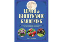 Lunar and Biodynamic Gardening - Planting Your Biodynamic Garden by the Phases of the Moon