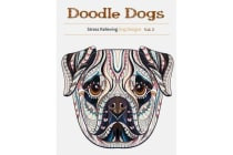 Doodle Dogs - Coloring Books for Adults Featuring Over 30 Stress Relieving Dogs Designs