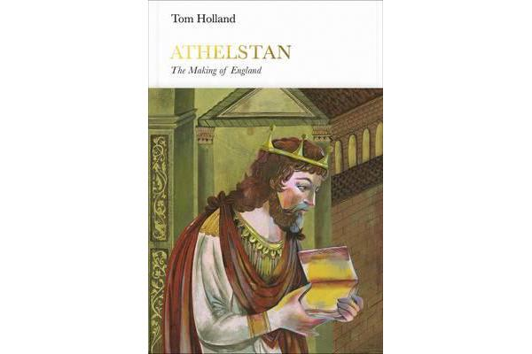 Athelstan (Penguin Monarchs) - The Making of England