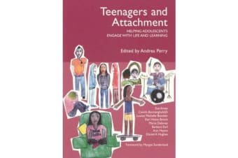 Teenagers and Attachment - Helping Adolescents Engage with Life and Learning