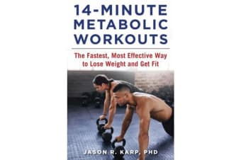 14-Minute Metabolic Workouts - The Fastest, Most Effective Way to Lose Weight and Get Fit