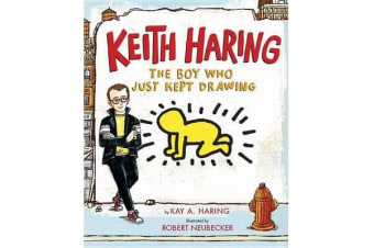 Keith Haring - The Boy Who Just Kept Drawing