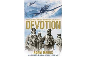 Devotion - An Epic Story of Heroism, Brotherhood and Sacrifice