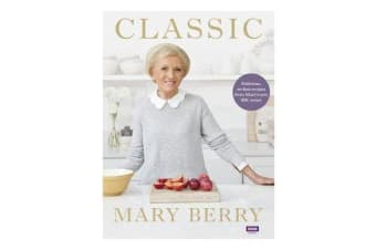 Classic - Delicious, no-fuss recipes from Mary's new BBC series