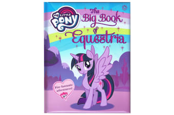 My Little Pony - The Big Book Of Equestria