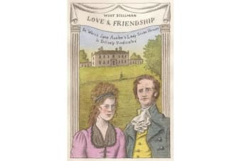Love & Friendship - In Which Jane Austen's Lady Susan Vernon is Entirely Vindicated - Now a Whit Stillman film