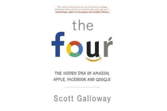 The Four - The Hidden DNA of Amazon, Apple, Facebook and Google