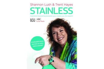 Stainless - Australia's Bestselling Domestic Guru Shows You How to Solve Stains Yourself