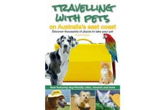Travelling with Pets on Australia's East Coast - Discover Thousands of Places to Take Your Pet