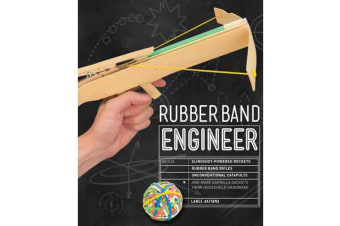 Rubber Band Engineer - Build Slingshot Powered Rockets, Rubber Band Rifles, Unconventional Catapults, and More Guerrilla Gadgets from Household Hardware