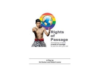Rights of Passage - Sometimes It Takes a World of Courage to Just Be Who You Are.