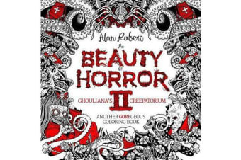 The Beauty Of Horror 2 Ghouliana's Creepatorium Another Goregeous Coloring Book